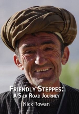 Friendly Steppes. A Silk Road Journey
